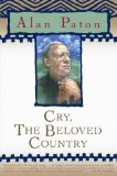 Cry, the Beloved Country by Paton, Alan [Paperback]