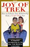 The Joy of Trek: How to Enhance Your Relationship With a Star Trek Fan