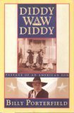 img - for Diddy Waw Diddy: Passage of an American Son by Billy Porterfield (1994-01-03) book / textbook / text book