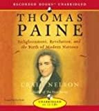 Thomas Paine: Enlightenment, Revolution, and the Birth of the Modern Nations Craig Nelson