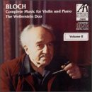 Bloch: Complete Music For Violin And Piano, Volume II