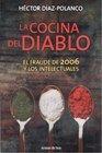 La Cocina del Diablo: El fraude De 2006 y los intelectuales (Spanish Edition)