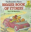 The Berenstain Bears Bigger Book of Stories (First Time Books)