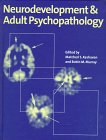 img - for Neurodevelopment and Adult Psychopathology book / textbook / text book