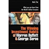 The Winning Investment Habits of Warren Buffett and George Soros: What You Can Learn from the World's Richest Investorsby Mark Tier