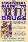 img - for The Essential Guide to Prescription Drugs (1996. Issn 0894-7058) book / textbook / text book