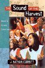 The Sound of the Harvest: Music's Mission in Church and Culture