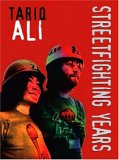 Street-Fighting Years: An Autobiography of the Sixties (1844670295) by Ali, Tariq