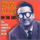 On The Air! The Classic Comedy Of Steve Allen