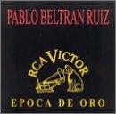 echange, troc Pablo Beltran Ruiz - Epoca De Oro