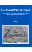 Ft Pontchartrain at Detroit A Guide to the Daily Lives of Fur Trade and Military Personnel Settlers and Missionaries096575846X : image
