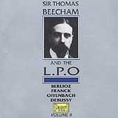 Beecham: L.P.O. Recordings, Vol. II Berlioz Damnation of Faust ; Franck: Symp in D; Debussy: Prelude for an Afternoon of a Faun; Offenbach: Tales of Hoffmann (Pearl) by Unknown (1994-02-01?