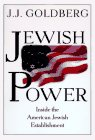Jewish Power: Inside the American Jewish Establishment by J. J. Goldberg