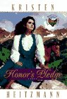 Honor's Pledge (Rocky Mountain Legacy #1) (Book 1) (0764220314) by Heitzmann, Kristen