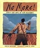 No More!: Stories and Songs of Slave Resistance (Bank Street College of Education Flora Stieglitz Straus Award (Awards))