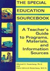 The Special Education Sourcebook: A Teacher's Guide to Programs, Materials, and Information Sources