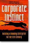 Corporate Instinct: Building the Knowing Enterprise for the 21st