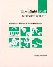 The Right Stuff for Children Birth to Eight: Selecting...