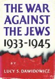 img - for The war against the Jews, 1933-1945 / Lucy S. Dawidowicz book / textbook / text book