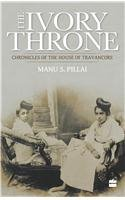 The Ivory Throne : Chronicles of the House of Travancore Image