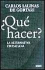 img - for Que hacer? / What to do?: La alternativa ciudadana / The Citizen Alternative (Spanish Edition) book / textbook / text book