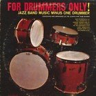 For Drummers Only! - Jazz Band Music Minus One Drummer by Bob Wilber, Phil Woods, Urbie Green, Hank Jones and George Dorsey