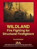img - for Wildland Fire Fighting for Structural Fire Fighters book / textbook / text book