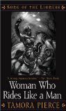 The Woman Who Rides Like a Man (Song of the Lioness) (0689878583) by Pierce, Tamora
