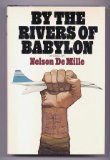 By the Rivers of Babylon: A novel (0151152780) by DeMille, Nelson