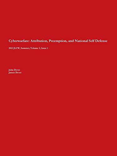 Cyberwarfare: Attribution, Preemption, and National Self Defense: 2