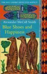 Blue Shoes And Happiness (The No. 1 Ladies' Detective Agency series. Vol-7) by McCall Smith. Alexander ( 2007 ) Paperback McCall Smith. Alexander