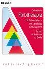 Farbtherapie / Mit Farben heilen - der sanfte Weg zur Gesundheit / Farben als Schluessel zur Seele - Christa Muth