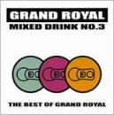 MIXED DRINK #3?Best of Grand Royal