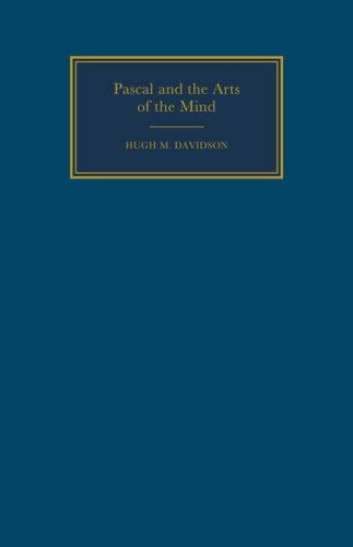 Pascal and the Arts of the Mind (Cambridge Studies in French), HUGH M. DAVIDSON