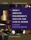 Object-Oriented Requirements Analysis and Logical Design: A Software Engineering Approach, Donald G. Firesmith
