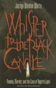 Whisper to the Black Candle Voodoo Murder and the Case of Anjette Lyles088146256X