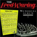 The Fred Waring Memorial Album by Fred Waring