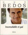echange, troc Guy Bedos - Inconsolable et gai