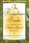 The Roquelaure Reader: A Companion to Anne Rice's Erotica (0452275105) by Ramsland, Katherine