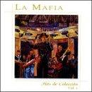 La Mafia - Hits de Colección, Vol. 1 - Zortam Music