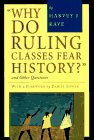 """Why Do Ruling Classes Fear History?"": And Other Questions"