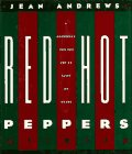 Red Hot Peppers/a Cookbook for the Not So Faint of Heart (0025022512) by Andrews, Jean