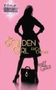The Golden Girl (Silhouette Bombshell), ERICA ORLOFF