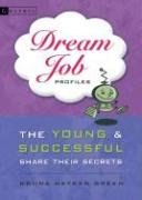 Dream Job Profiles: The Young and Successful Share Their Secrets
