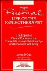 img - for The Personal Life of the Psychotherapist: The Impact of Clinical Practice on the Therapist's Intimate Relationships and Emotional Well-Being book / textbook / text book