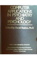Computer Applications In Psychiatry And Psychology (Clinical and Experimental Psychiatry)