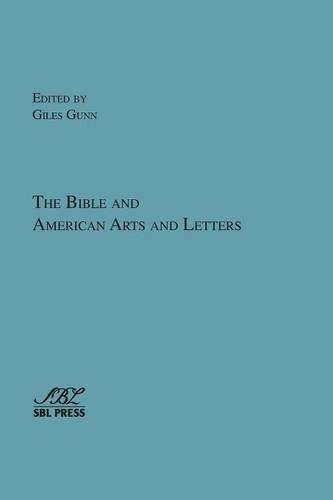 The Bible and American Arts and Letters (Bible in American Culture)