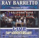 Ray Barretto Live In Puerto Rico: 50th Anniversary