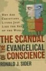 The Scandal of the Evangelical Conscience, Why Are Christians Living Just Like the Rest of the World? (0801065410) by Sider, Ronald J.