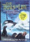 The Trials of Life: A Natural History of Animal Behavior